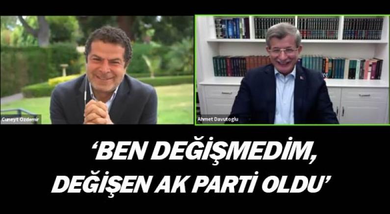 Ahmet Davutoğlu: Ben değişmedim, değişen AK Parti!