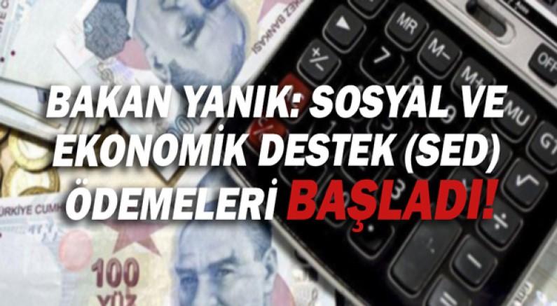 Aile ve Sosyal Hizmetler Bakanı Derya Yanık: Sosyal ve  Ekonomik Destek (SED)  ödemeleri başladı!