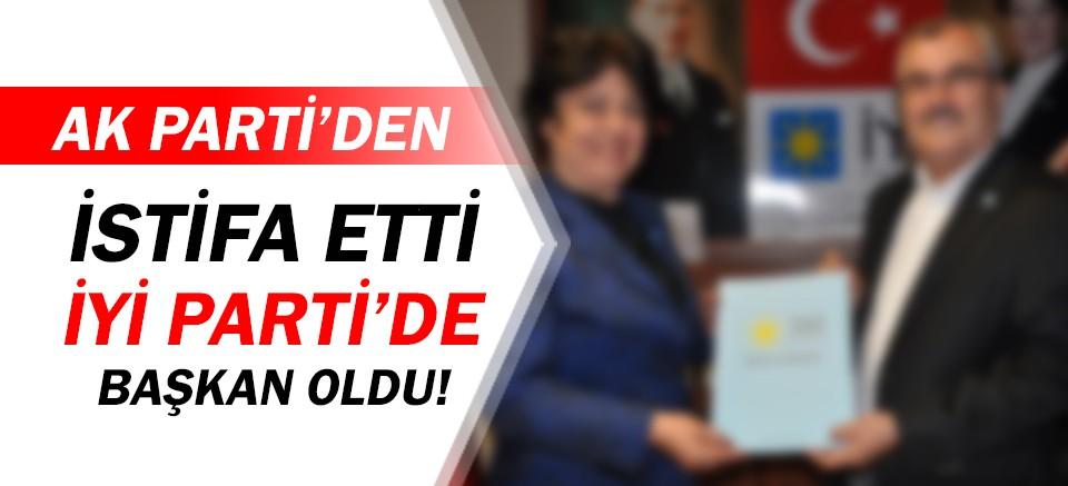 AK Parti'den istifa etti, İYİ Parti'de başkan oldu!