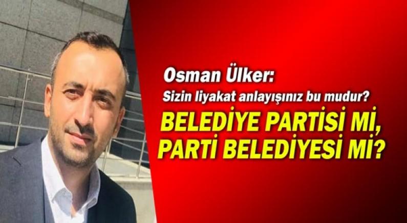 AK Parti Muratpaşa İlçe Başkanı Osman Ülker: CHP'nin 'En Liyakatlı' belediyesi Muratpaşa!