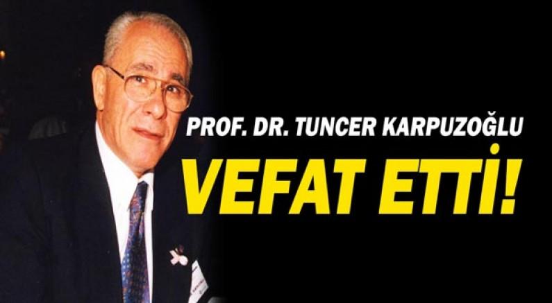 Akdeniz Üniversitesi kurucu rektörü Prof. Dr. Tuncer Karpuzoğlu vefat etti!