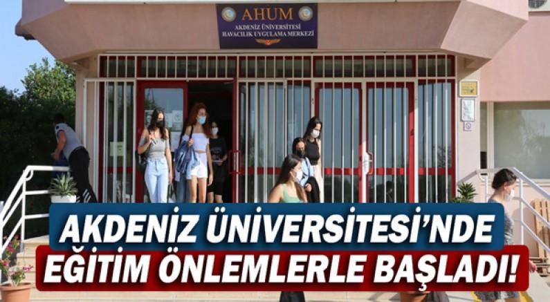 Akdeniz Üniversitesi'nde eğitim önlemlerle başladı!