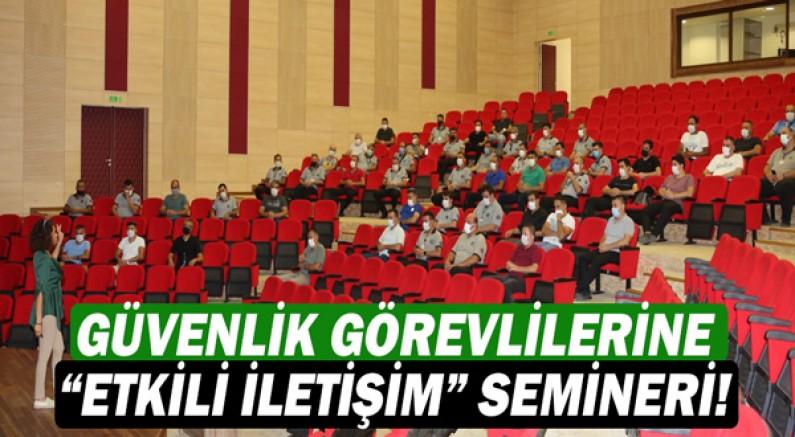 """Akdeniz Üniversitesi'nde Güvenlik Görevlilerine """"Etkili İletişim"""" semineri verildi!"""