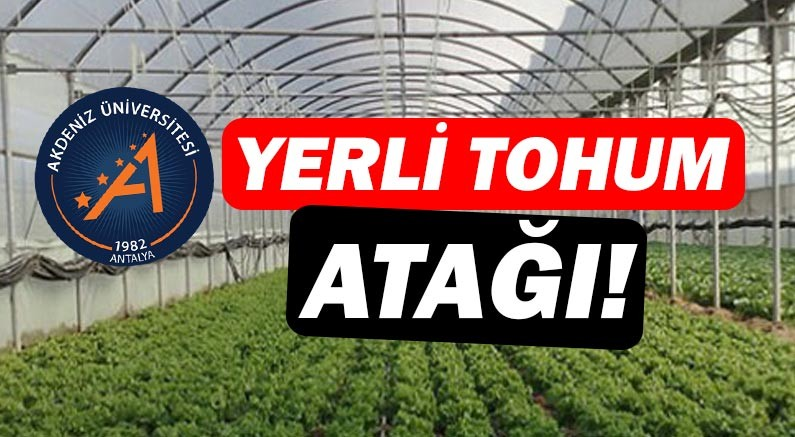Akdeniz Üniversitesi'nden yerli tohum atağı!