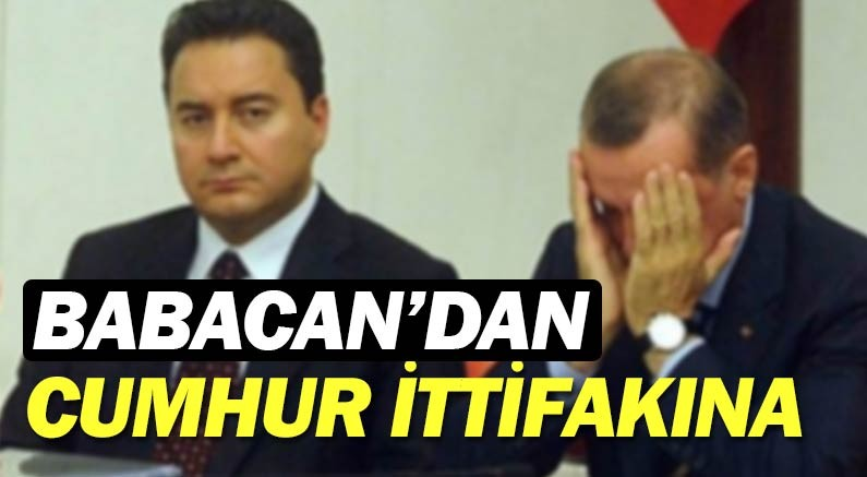Ali Babacan'dan Cumhur ittifakına sert sözler...