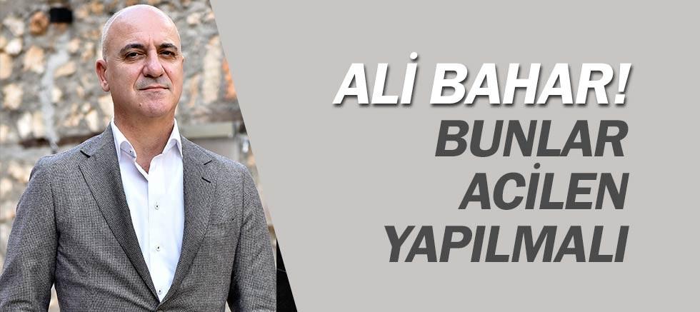 Ali Bahar'dan ekonomi paketine ek destek isteği.