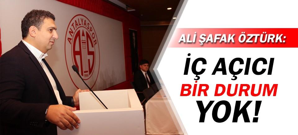 Ali Şafak Öztürk: İç açıcı bir durum yok!