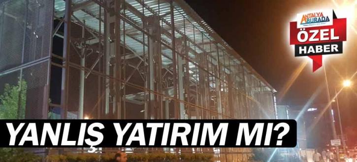Antalya Büyükşehir Belediyesi'nin yaptırdığı otopark yanlış yatırım mı...