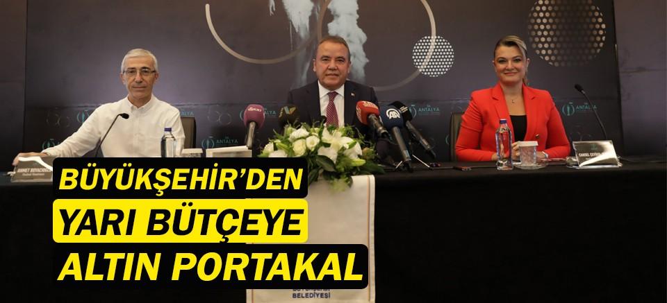Antalya Büyükşehir'den yarı bütçeye Altın Portakal!