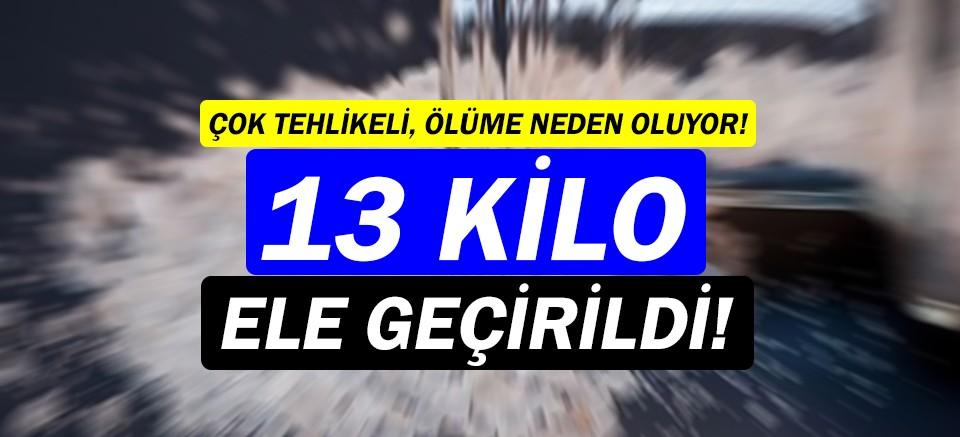Antalya'da 13 kilo uyuşturucu madde ele geçirildi!