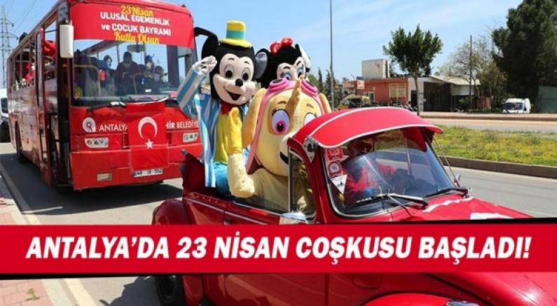 Antalya'da 23 Nisan coşkusu başladı!