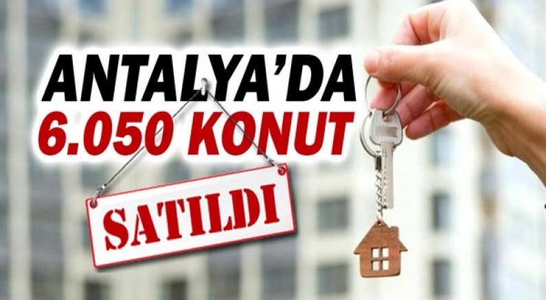 Antalya'da 6.050 konut satıldı.