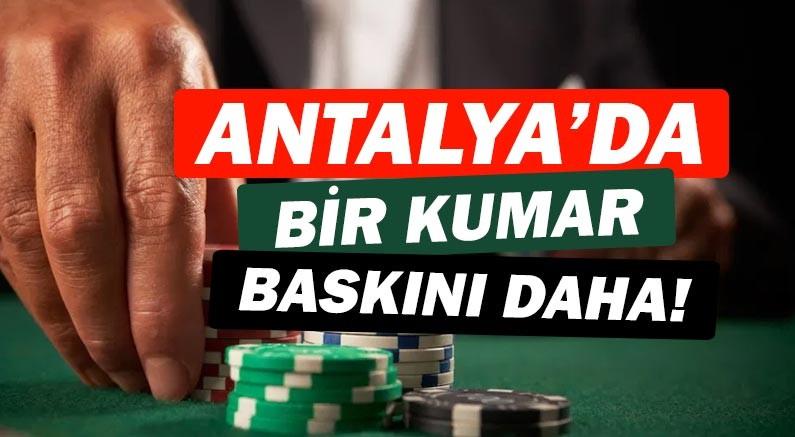 Antalya'da bir kumar operasyonu daha!