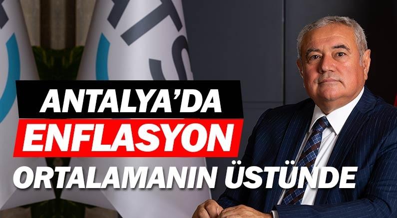 Antalya'da enflasyon Türkiye ortalamasının üstünde...