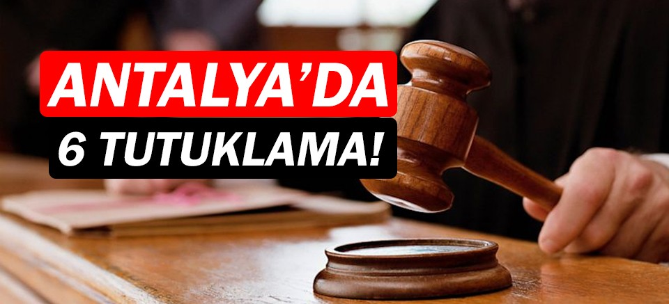 Antalya'da FETÖ/PDY operasyonu: 6 kişi yakalandı!