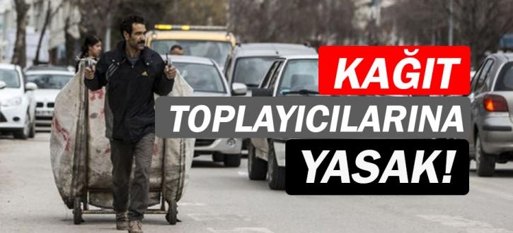 Antalya'da kağıt toplayıcılığı bir süreliğine yasaklandı!