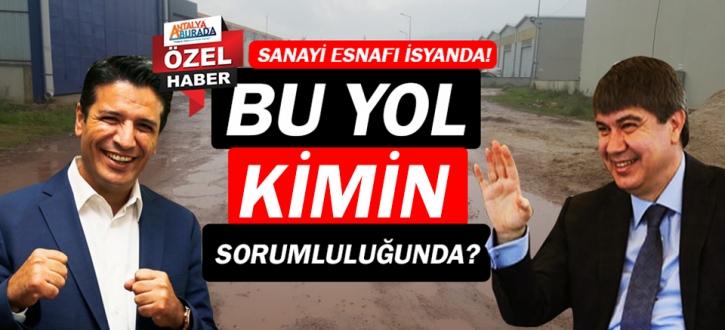 Antalya'da sanayi esnafının yol isteği isyana dönüşüyor!