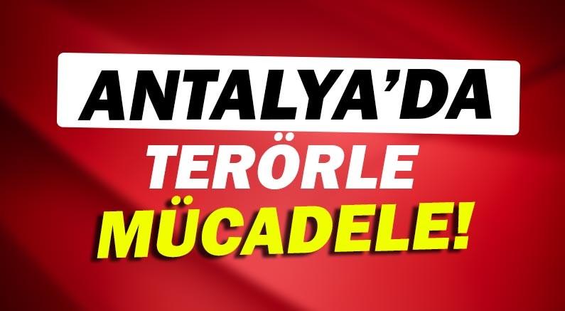 Antalya'da terör operasyonu!