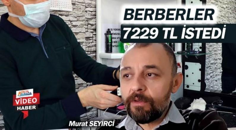 Antalya'daki berberler Cumhurbaşkanı'ndan 7229 TL istedi.