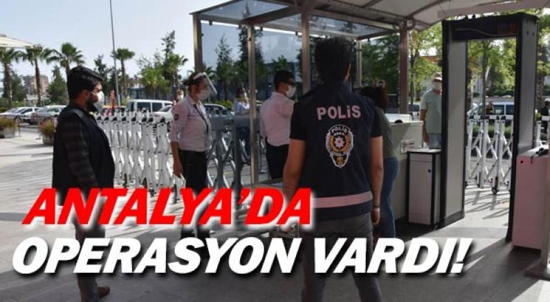 Antalya'daki operasyonun raporu açıklandı.