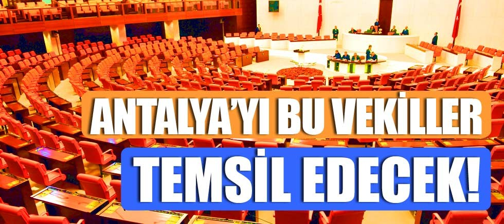 Antalya'dan meclise giden vekiller kimler.