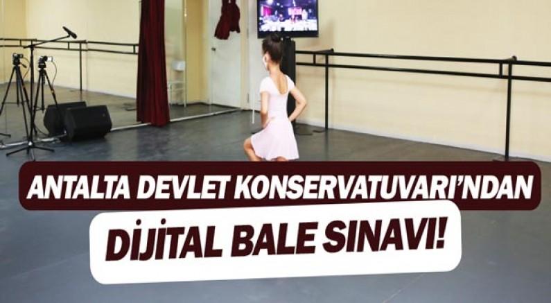 Antalya Devlet Konservatuvarı'ndan dijital bale sınavı!