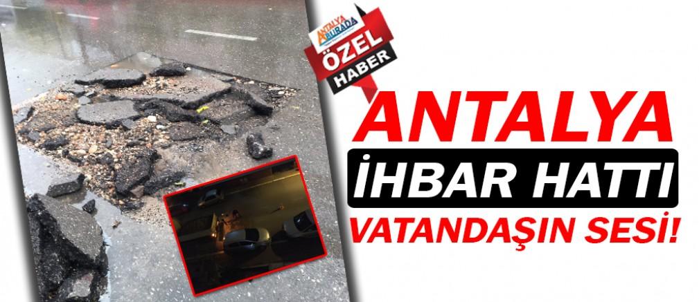Antalya İhbar Hattı, vatandaşların sesi oluyor!
