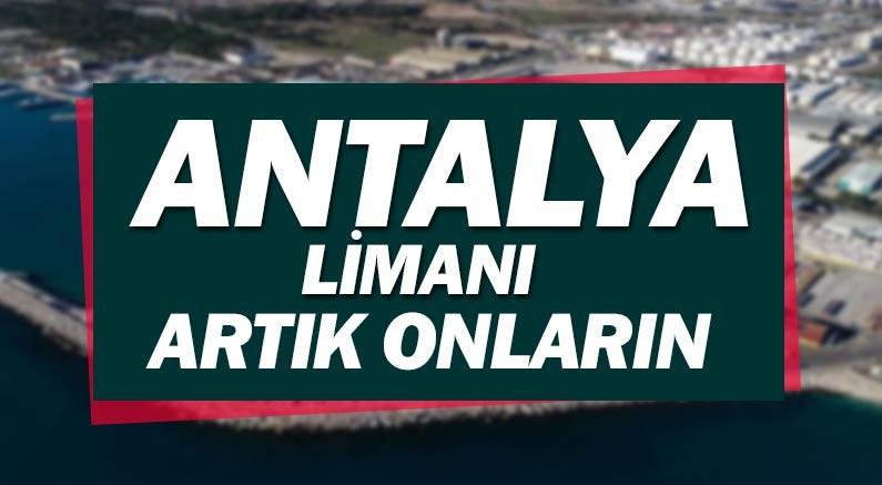 Antalya Limanı işletmesi Katar'a verildi.