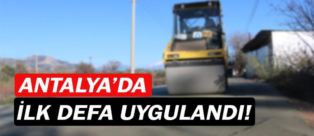 Antalya'nın ilk beton asfaltı uygulandı!