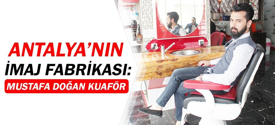 Antalya'nın İmaj Fabrikası: Mustafa Doğan Kuaför