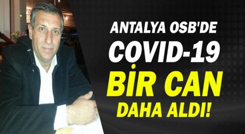 Antalya OSB'de covid-19 bir can daha aldı.