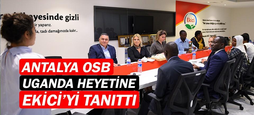 Antalya OSB'de, Ekici'ye Uganda Heyeti ziyareti...