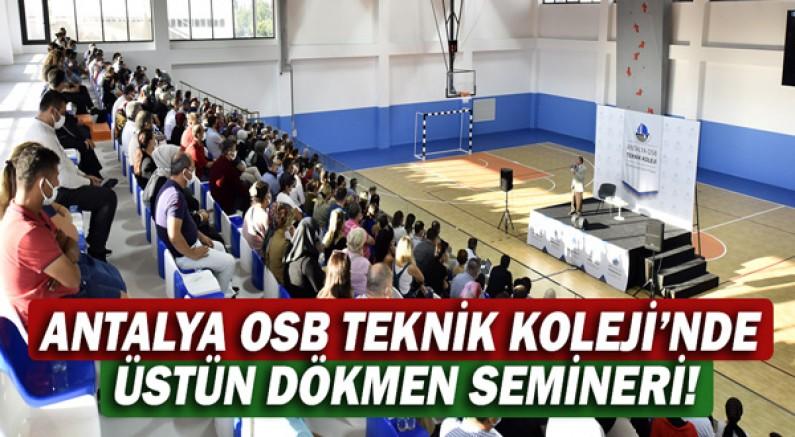 Antalya OSB Teknik Koleji'nde Üstün Dökmen Semineri!