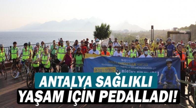 Antalya sağlıklı yaşam için pedalladı!