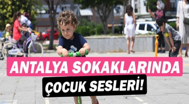 Antalya sokaklarında çocuk sesleri...