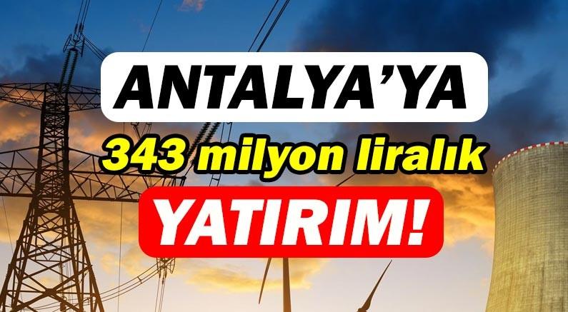 Antalya'ya 2020 yılında 343 milyon TL'lik yatırım yapılacak!