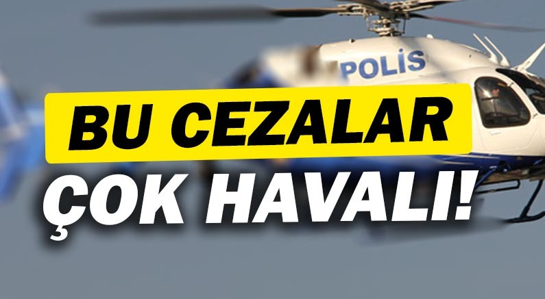 Antalya'ya havadan cezalar kesildi!