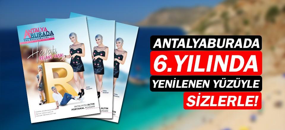 AntalyaBurada Dergisi 6. Yılına özel yeni yüzüyle sizlerle!