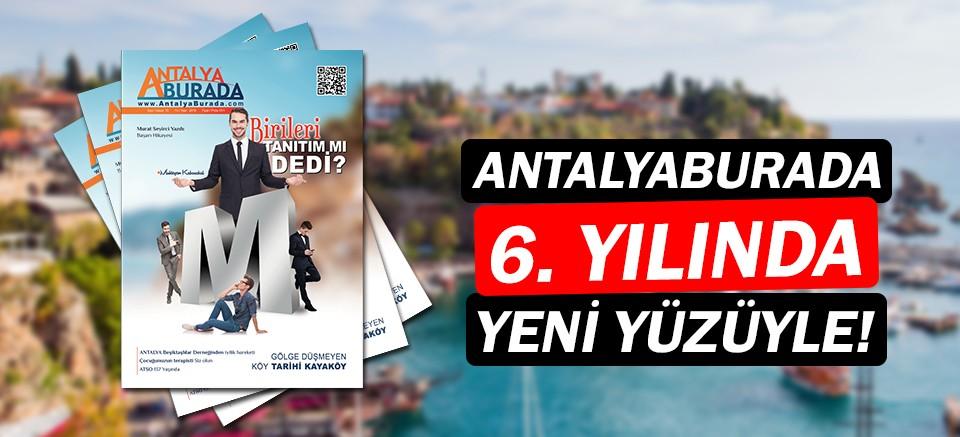 AntalyaBurada Dergisi 6. Yılında yeni yüzüyle!