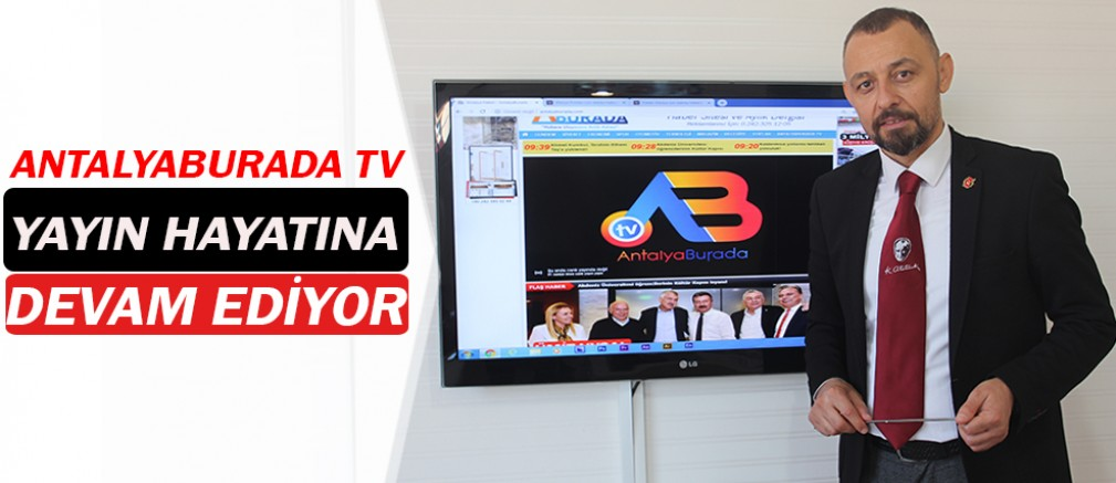 AntalyaBurada TV canlı yayınlarına devam ediyor