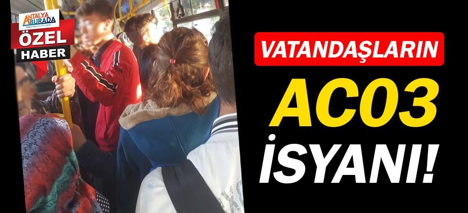 Antalyalı vatandaşlardan AC03 Hattı isyanı!