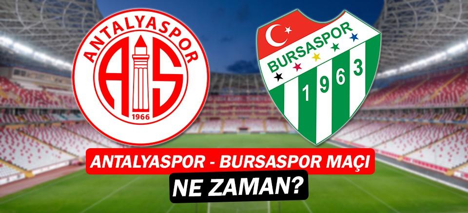 Antalyaspor - Bursaspor Maçı ne zaman? Hangi kanalda? Saat kaçta?