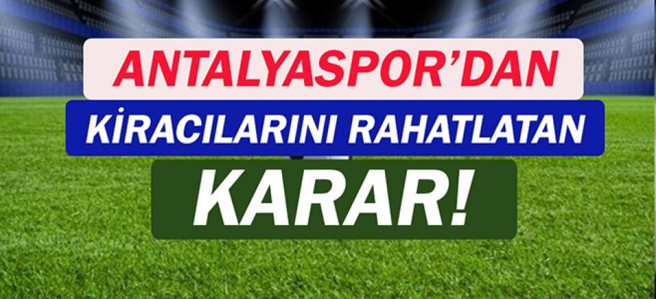 Antalyaspor'dan kiracılarını, rahatlatan adım!