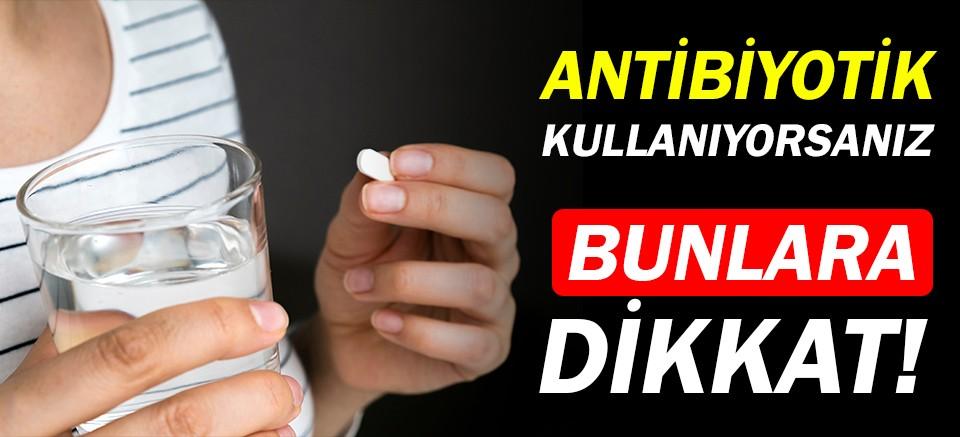 Antibiyotik kullananlar dikkat! Beslenmenize özen gösterin!