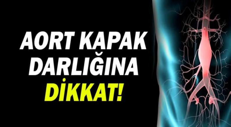 Aort Kapak Darlığına Dikkat!