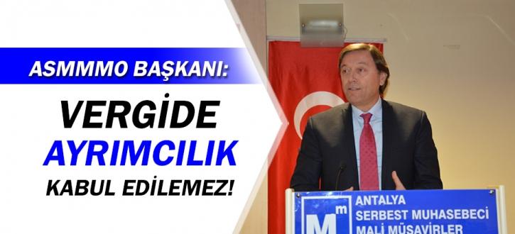 ASMMMO Başkanı Çavdar: Vergide ayrımcılık kabul edilemez!