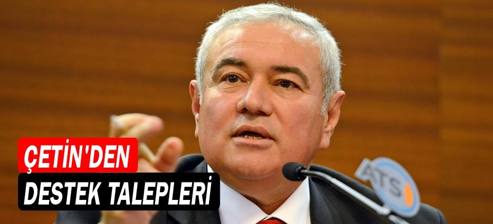 ATSO Başkanı Çetin'den destek talepleri