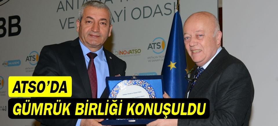 ATSO'da Gümrük Birliği konuşuldu