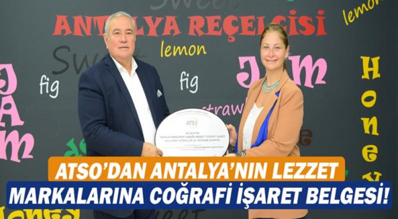 ATSO'dan Antalya'nın lezzet markalarına coğrafi işaret belgesi!