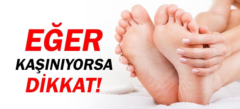 Ayağınızın altı kaşınıyorsa dikkat!